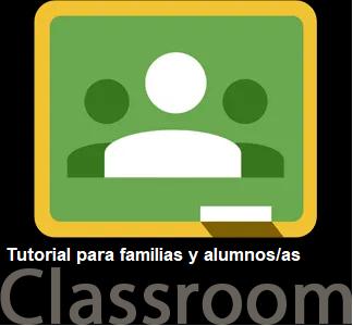 Tutorial Classroom para familias y alumnos